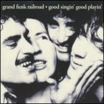 grand funk railroad good singin' good playin' cover jpg